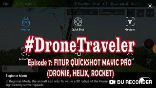 FITUR QUICKSHOT (DRONIE, HELIX, ROCKET) DJI MAVIC PRO #DRONETRAVELEREPISODEKE 7