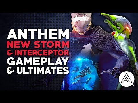 ANTHEM | New Storm & Interceptor Gameplay + Ultimate Abilities