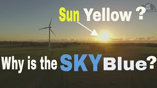 Why is the Sky Blue ? and Sun Yellow ?