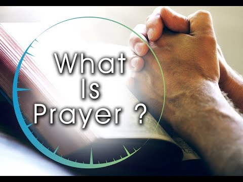 What is prayer? What is the relationship between Prayer and GOD?
