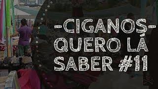 STRESS COM CIGANOS - QUERO LÁ SABER #11