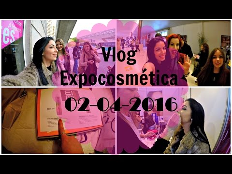 ● VLOG - Expocosmética (02-04-2016) ●