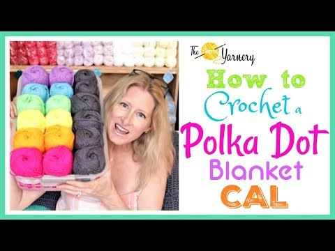 How to Crochet a Polka Dot Blanket – CAL PART 1 – Getting Ready!