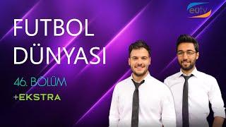Futbol Dünyası Programı 44. Bölüm EKSTRA (Ege Üniversitesi TV)