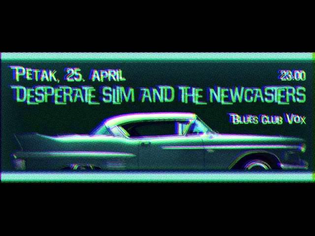 Desperate Slim and the Newcasters-25.4.2014.-Live@Vox-Blues Club
