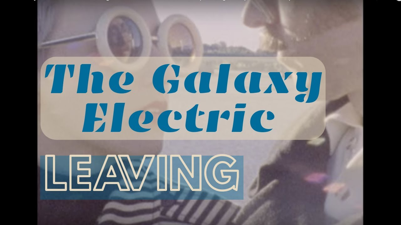 The Galaxy Electric Leaving Super 8 Music Video French New Wave