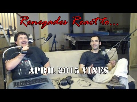 Renegades React to... Best Vines of April 2015