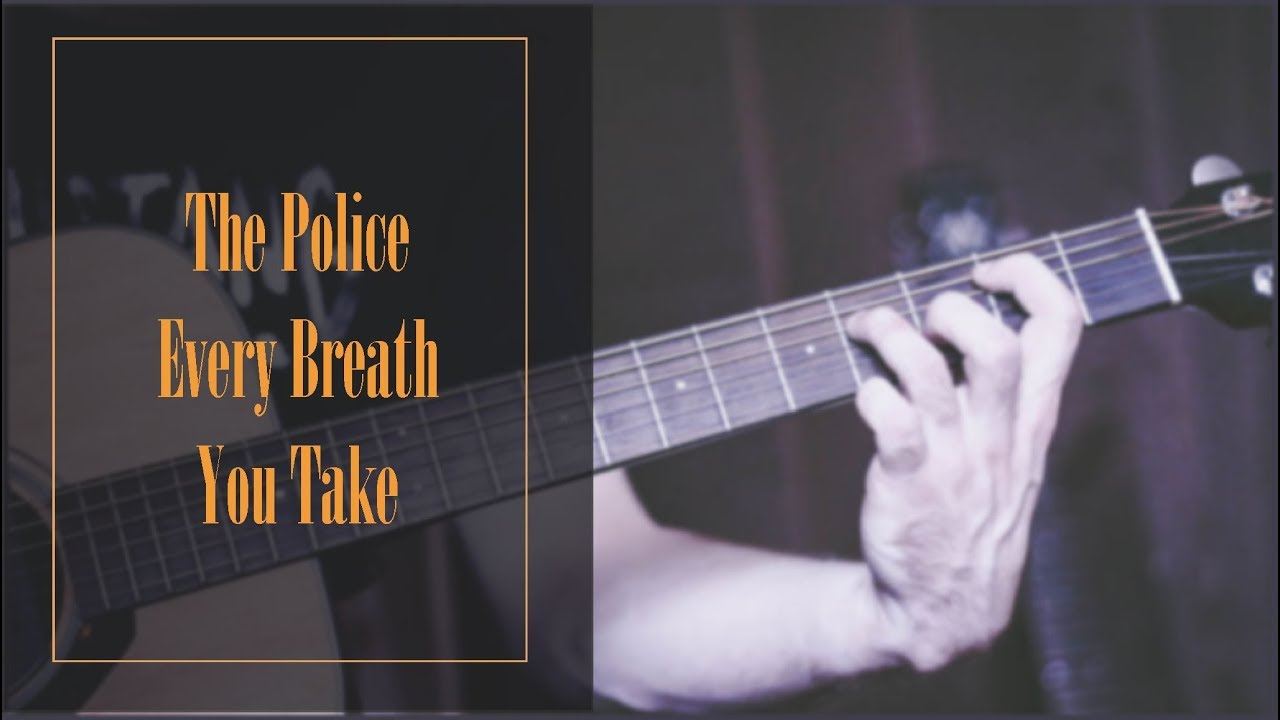 Every Breath You Take Video Ver 3 By The Police Ultimate Guitar Com