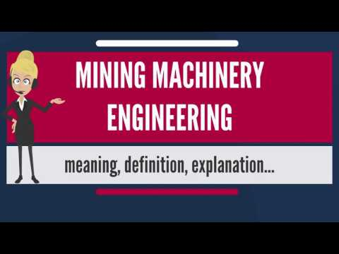 What is MINING MACHINERY ENGINEERING? What does MINING MACHINERY ENGINEERING mean?