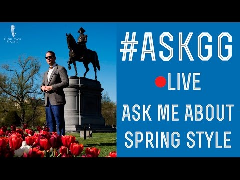 Men's Spring Style & Outfit Q&A #3 - #AskGG - Colors, Materials, Open Weave, ...