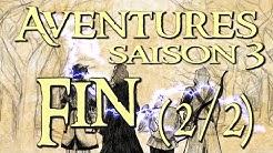 Aventures Saison 3 # 36 Fin (Dernière partie)