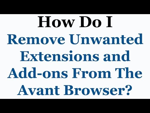 Avant Browser Tutorial - How To Remove Unwanted Add-Ons & Extensions