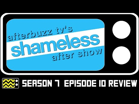 Shameless Season 7 Episode 10 Review & AfterShow | AfterBuzz TV