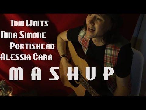 Acoustic Mashup by Anatoliy Ogay (Tom Waits, Nina Simone, Portishead, Alessia Cara)
