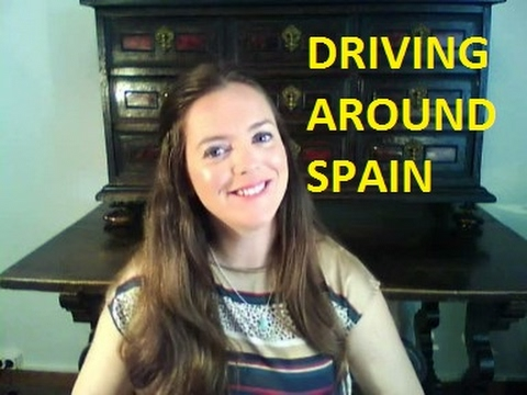 Driving around Spain   Information you need!!