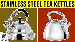 10 Best Stainless Steel Tea Kettles 2019