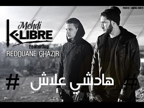 MEHDI K-LIBRE feat REDOUANE GHAZIR - HADSHI 3LASH - ( VIDEO LYRICS OFFICIEL )