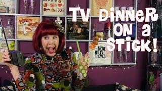 Tv Dinner On A Stick! Velveteen Lounge Kitsch-en