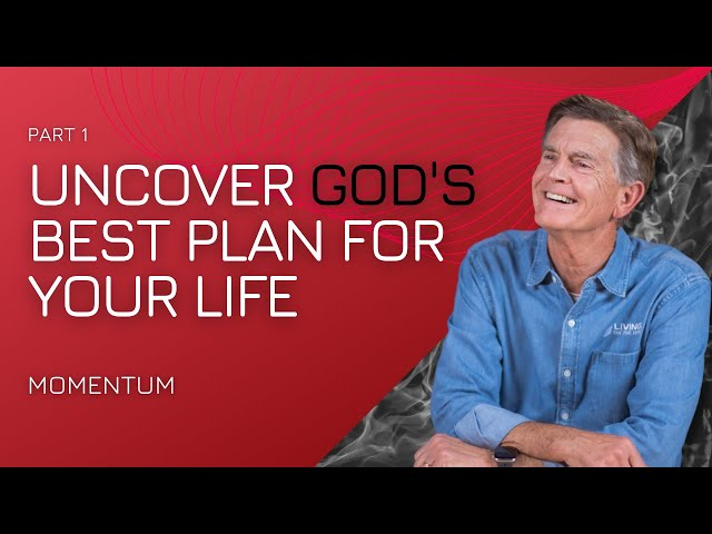 Learning to Get Gods Best for Your Life, Part 1