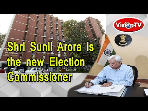 Sunil Arora is the new Chief Election Commissioner of India. Vision TV World.