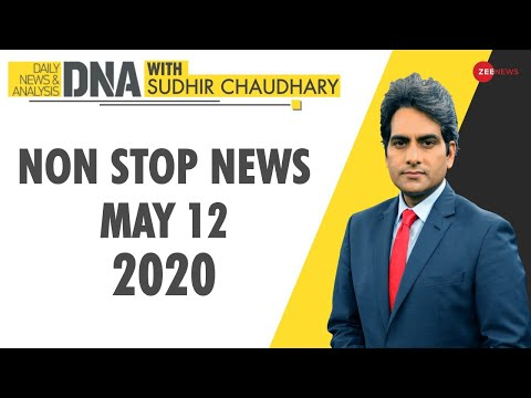 DNA: Non Stop News, May 12, 2020 | Sudhir Chaudhary Show | DNA Today | DNA Nonstop News | NONSTOP