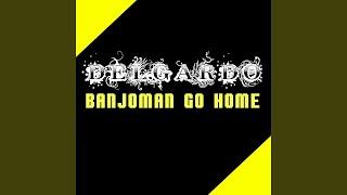 Banjoman Go Home