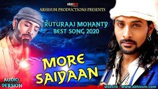 More Saiyaan ll Hindi Sufiyana Song ll Raw Star Ruturaaj Mohanty ll Full Audio ll Abhisum Production