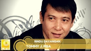 Tommy J.Pisa - Rindu Bayangan (Official Music Audio)