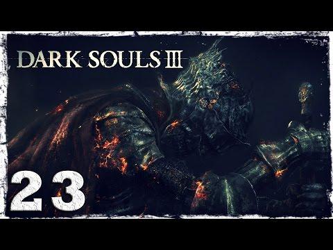 Смотреть прохождение игры Dark Souls 3. #23: Тлеющее озеро.