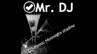 DJ-Mystic Moonlight Shadow