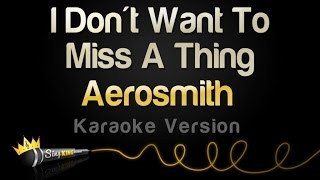 Gambar cover Aerosmith - I Don't Want To Miss A Thing (Karaoke Version)