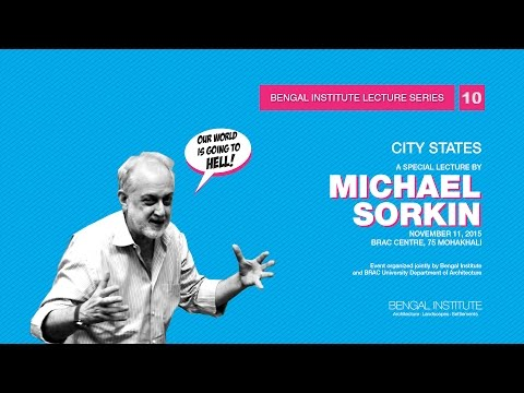 City States: A Lecture by Michael Sorkin - Bengal Institute