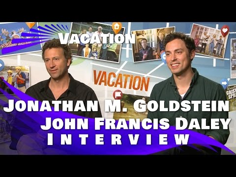 Jonathan M. Goldstein and John Francis Daley   Vacation 2015