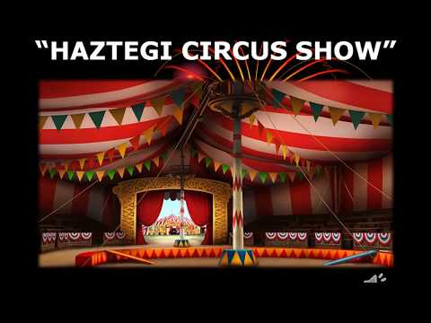 """Haztegi Circus Show"" - LH4 B (Where is the magician?)"