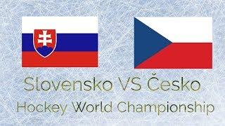 Slovensko VS Česko Hockey World Championship 2018