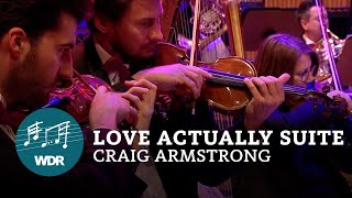 Craig Armstrong - Love Actually Suite (Tatsächlich Liebe) | WDR Funkhausorchester