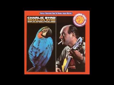 Charlie Byrd - Brazilian Byrd - 1963 - Full Album
