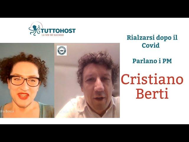 Rialzarsi dopo il Covid: parlano i Property Manager. Cristiano Berti (Ep. 3)