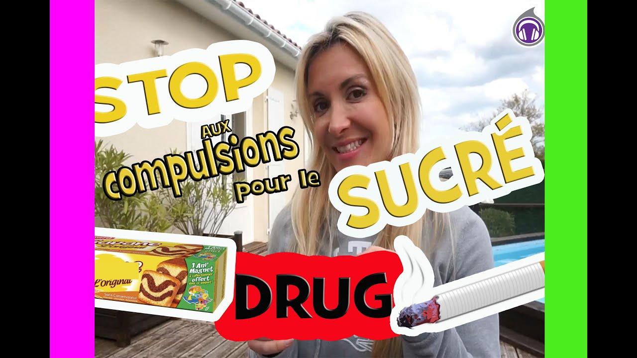 Stop aux compulsions pour le sucré! Stop à cette drogue... - YouTube