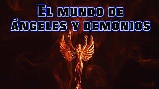 El mundo de ángeles y demonios