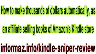 Kindle Sniper Review - Make money with amazon affiliate