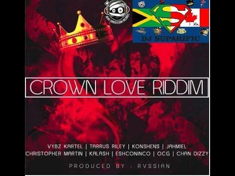 CROWN LOVE RIDDIM MIX FT. VYBZ KARTEL, JAHMIEL, OCG & MORE {DJ SUPARIFIC}