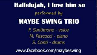 Hallelujah, I love him so - Maybe Swing Trio