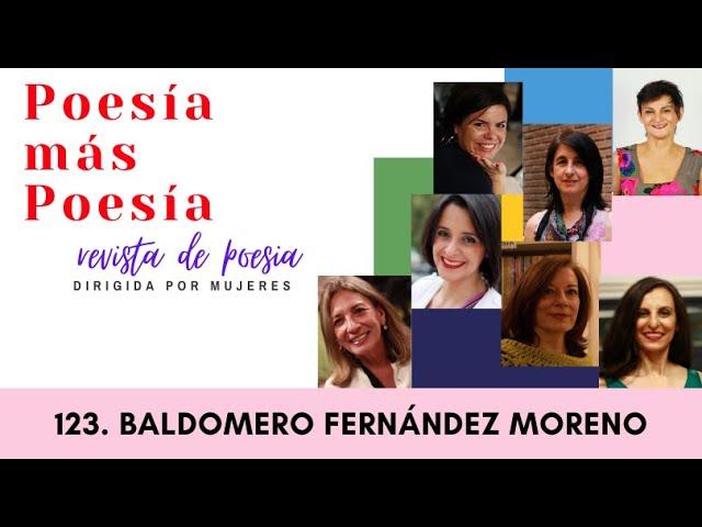 123 POESÍA MÁS POESÍA: BALDOMERO FERNÁNDEZ MORENO