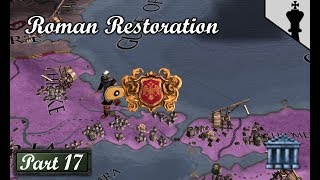 CK2 - Roman Restoration - This Time Hellenic! - Part 17