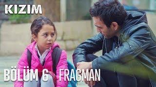 Kızım 6. Bölüm Fragmanı