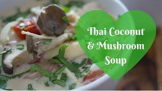 Thai Coconut Mushroom Soup: Vegan Super Soup!