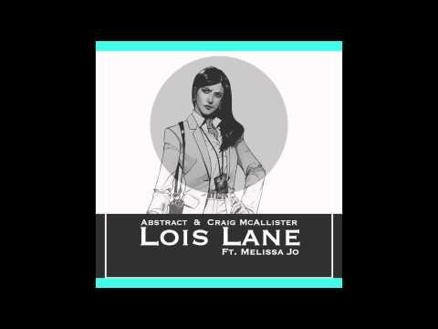 Abstract- Lois Lane ft.  Melissa Jo (prod. by Craig McAllister)