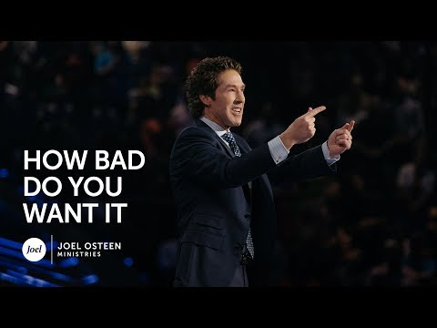 Joel Osteen – How Bad Do You Want It