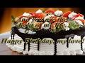 happy birthday my love wishes,whatsapp video,love message,romantic greeting